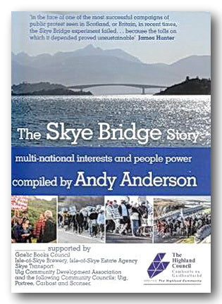 Andy Anderson - The Skye Bridge Story (2nd Hand Hardback) | Campsie Books