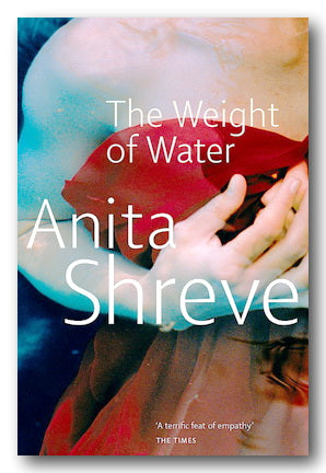 Anita Shreve - The Weight of Water