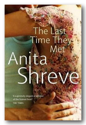 Anita Shreve - The Last Time They Met (2nd Hand Paperback) | Campsie Books