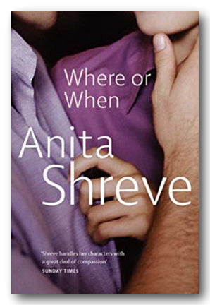 Anita Shreve - Where or When (2nd Hand Paperback) | Campsie Books