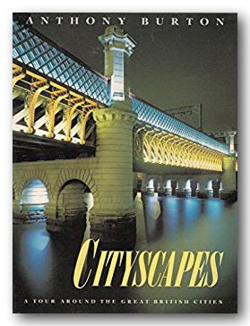 Anthony Burton - Cityscapes (2nd Hand Softback) | Campsie Books