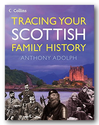Anthony Adolph - Tracing Your Scottish Family History (2nd Hand Hardback) | Campsie Books