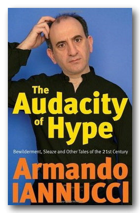 Armando Iannucci - The Audacity of Hype (2nd Hand Paperback) | Campsie Books