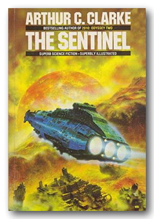 Arthur C. Clarke - The Sentinal (2nd Hand Paperback) | Campsie Books