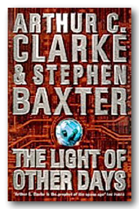 Arthur C. Clarke & Stephen Baxter - The Light of Other Days (2nd Hand Hardback) | Campsie Books