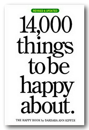 Barbara Ann Kipfer - 14000 Things To Be Happy About