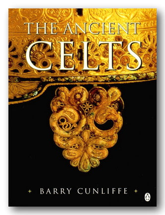 Barry Cunliffe - The Ancient Celts (2nd Hand Paperback) | Campsie Books