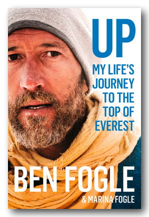 Ben Fogle & Marina Fogle - Up : My Life's Journey to the Top of Everest