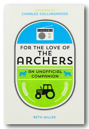 Beth Miller - For The Love of The Archers (2nd Hand Hardback) | Campsie Books