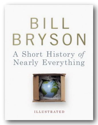 Bill Bryson - A Short History of Nearly Everything (Illustrated) (2nd Hand Hardback) | Campsie Books