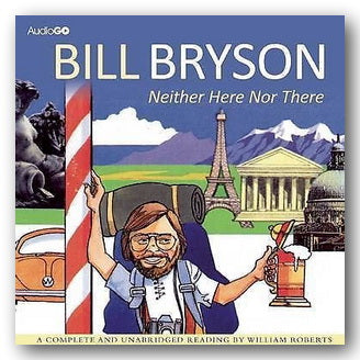 Bill Bryson - Neither Here Nor There (2nd Hand Audiobook) | Campsie Books
