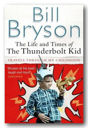 Bill Bryson - The Life & Times of The Thunderbolt Kid (2nd Hand Paperback)