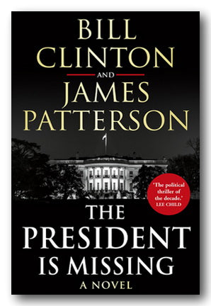 Bill Clinton & James Patterson - The President is Missing (2nd Hand Hardback) | Campsie Books
