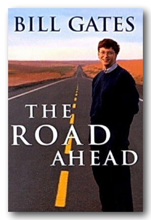 Bill Gates - The Road Ahead