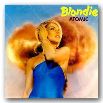 "Blondie - Atomic & Die Young Stay Pretty (2nd Hand 7"" Single) 
