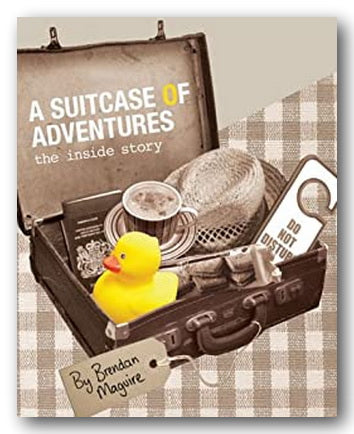 Brendan Maguire - A Suitcase of Adventures (The Inside Story) (2nd Hand Hardback) | Campsie Books