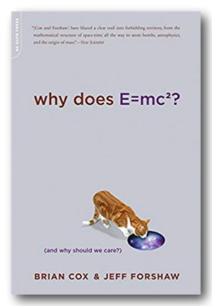 Brian Cox & Jeff Forshaw - Why Does E=mc2 ?