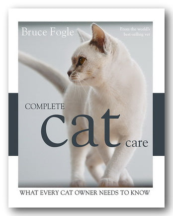 Bruce Fogle - Complete Cat Care (What Every Cat Owner Needs To Know) (2nd Hand Hardback) | Campsie Books