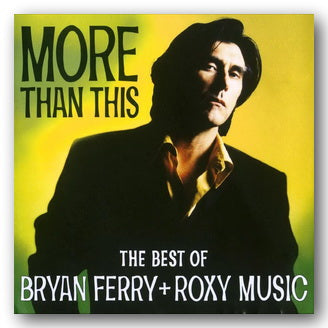 Bryan Ferry & Roxy Music - More Than This (The Best of) (CD)