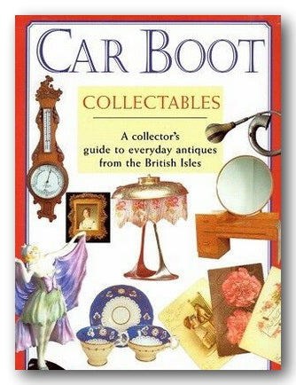 Car Boot Collectables - A Collectors Guide to Everyday Antiques (2nd Hand Softback) | Campsie Books