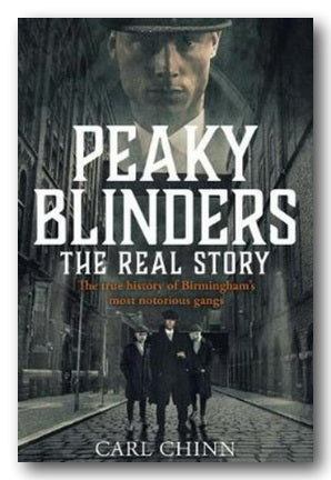 Carl Chinn - Peaky Blinders (The Real Story) (2nd Hand Paperback) | Campsie Books