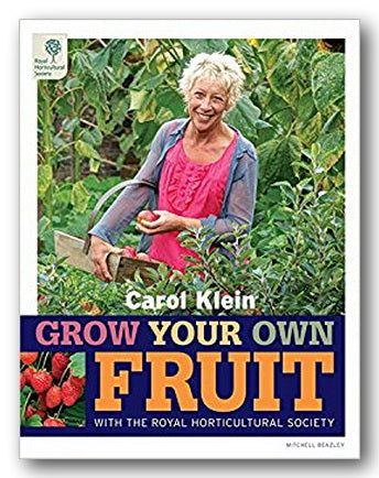 Carol Klein - Grow Your Own Fruit (With The Royal Horticultural Society) (2nd Hand Hardback)
