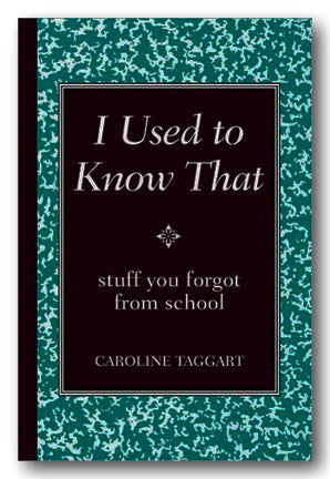 Caroline Taggart - I Used To Know That (2nd Hand Hardback) | Campsie Books