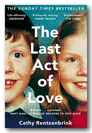 Cathy Rentzenbrink - The Last Act of Love (2nd Hand Paperback) | Campsie Books