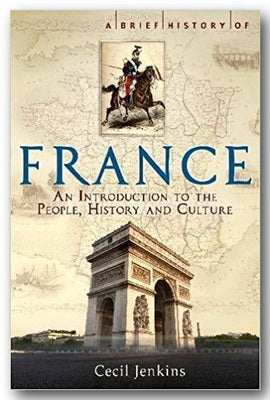 Cecil Jenkins - A Brief History of France (People, History & Culture)