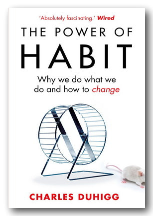 Charles Duhigg - The Power of Habits (Why We Do What We Do, and How to Change)