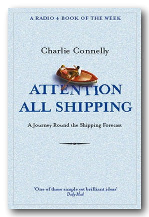 Charlie Connelly - Attention All Shipping (A Journey Round the Shipping Forecast) (2nd Hand Paperback) | Campsie Books