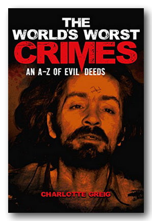 Charlotte Greig - The World's Worst Crimes (2nd Hand Paperback) | Campsie Books