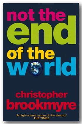 Christopher Brookmyre - Not The End of The World (2nd Hand Paperback) | Campsie Books