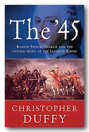 Christopher Duffy - The '45 (Bonnie Prince Charming & The Story of The Jacobite Rising) (2nd Hand Hardback) | Campsie Books