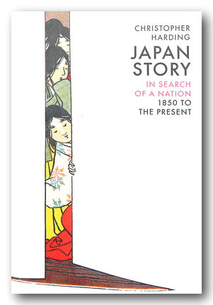 Christopher Harding - Japan Story (In Search of a Nation) (2nd Hand Hardback) | Campsie Books