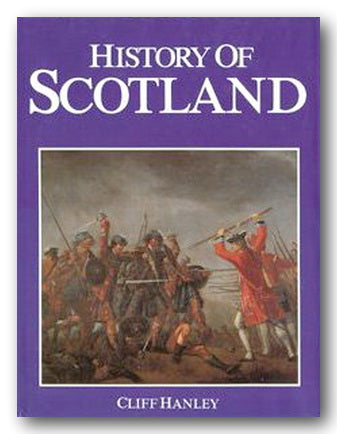 Cliff Hanley - History of Scotland (2nd Hand Hardback) | Campsie Books