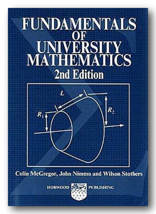 McGregor, Nimmo & Stothers - Fundamentals of University Mathematics (2nd Hand Paperback) | Campsie Books