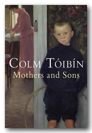 Colm Toibin - Mothers & Sons