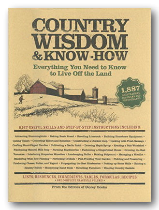 Country Wisdom & Know-How (Everything You Need To Know to Live of the Land)