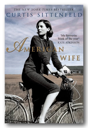 Curtis Sittenfeld - American Wife