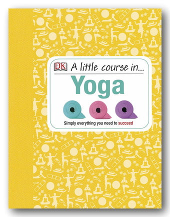DK - A Little Course in Yoga (2nd Hand Hardback) | Campsie Books