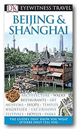 DK Eyewitness Travel Guide - Beijing & Shanghai (2nd Hand Flexibound) | Campsie Books