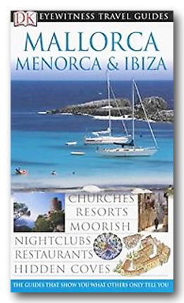DK Eyewitness Travel Guide - Mallorca, Menorca & Ibiza (2nd Hand Flexibound) | Campsie Books
