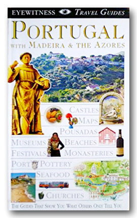 DK - Eyewitness Travel Guides - Portugal with Madeira & The Azores (2nd Hand Flexibound) | Campsie Books
