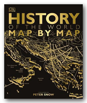 DK - History of The World : Map by Map