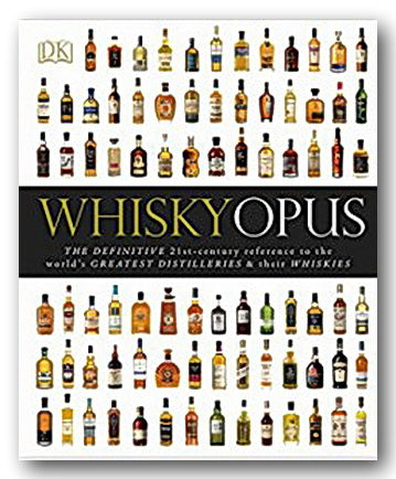 DK - WhiskyOpus (The Definitive Reference . . ) (2nd Hand Hardback) | Campsie Books