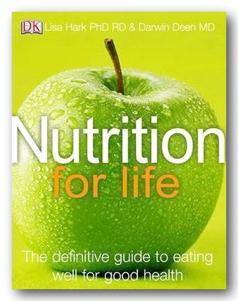Lisa Hark & Dr. Darwin Deen - DK - Nutrition For Life (2nd Hand Hardback) | Campsie Books