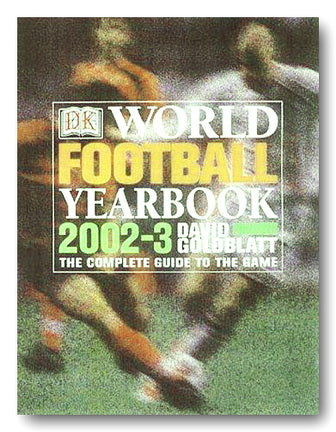David Goldblatt - DK World Football Yearbook 2002-2003