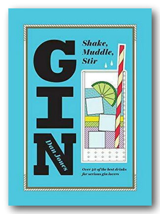 Dan Jones - Gin : Shake, Muddle, Stir (2nd Hand Hardback) | Campsie Books