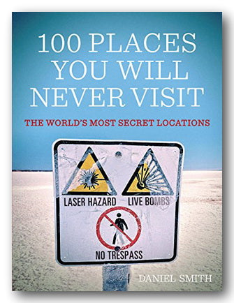 Daniel Smith - 100 Places You Will Never Visit (2nd Hand Softback) | Campsie Books